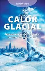 URGENTE!!!! Estudio sobre la próxima #Glaciación - Página 7 Calor-glacial