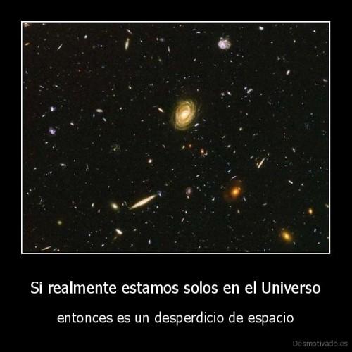 desmotivaciones.mxSi-realmente-estamos-solos-en-el-Universo-entonces-es-un-desperdicio-de-espacio