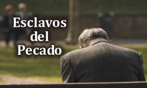 ESCLAVOS DEL PECADO
