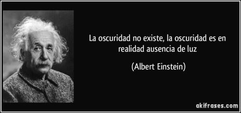 frase-la-oscuridad-no-existe-la-oscuridad-es-en-realidad-ausencia-de-luz-albert-einstein-142215