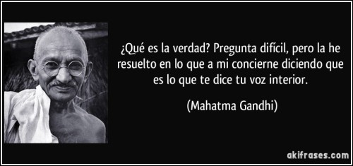 frase-que-es-la-verdad-pregunta-dificil-pero-la-he-resuelto-en-lo-que-a-mi-concierne-diciendo-que-mahatma-gandhi-137102