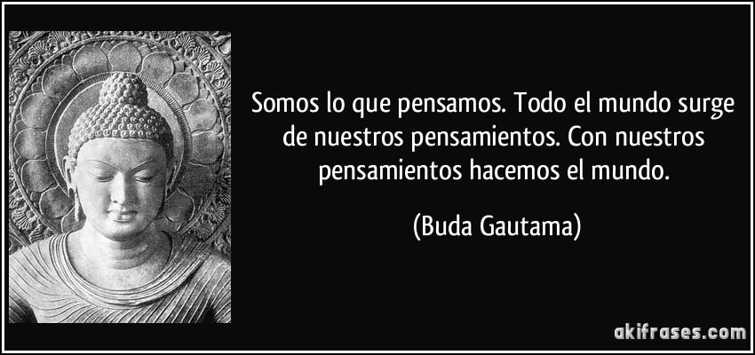frase-somos-lo-que-pensamos-todo-el-mundo-surge-de-nuestros-pensamientos-con-nuestros-pensamientos-buda-gautama-104954