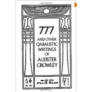 777 And Other Qabalistic Writings Of Aleister Crowley Including Gematria And Sepher Sephiroth