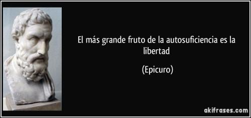 frase-el-mas-grande-fruto-de-la-autosuficiencia-es-la-libertad-epicuro-144669