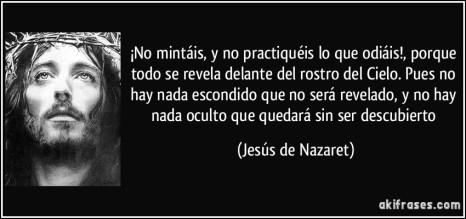 frase-no-mintais-y-no-practiqueis-lo-que-odiais-porque-todo-se-revela-delante-del-rostro-del-jesus-de-nazaret-148182