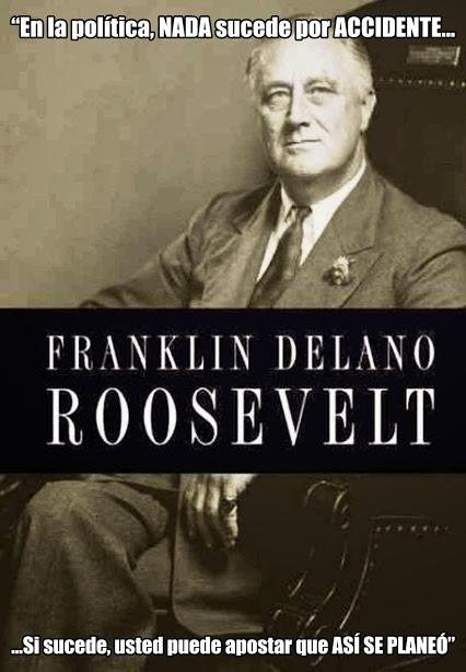 roosevelt, en política nada sucede por accidente