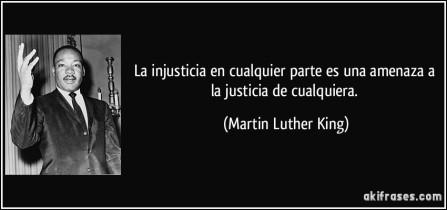 frase-la-injusticia-en-cualquier-parte-es-una-amenaza-a-la-justicia-de-cualquiera-martin-luther-king-118189