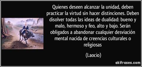 frase-quienes-deseen-alcanzar-la-unidad-deben-practicar-la-virtud-sin-hacer-distinciones-deben-disolver-laocio-118782