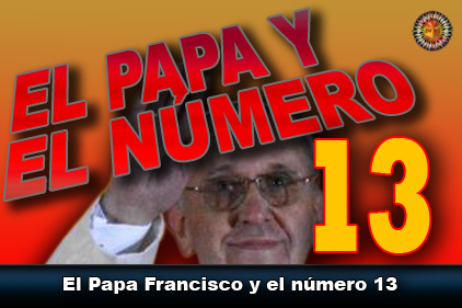 El Papa Francisco y el número 13