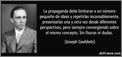 frase-la-propaganda-debe-limitarse-a-un-numero-pequeno-de-ideas-y-repetirlas-incansablemente-joseph-goebbels-190923