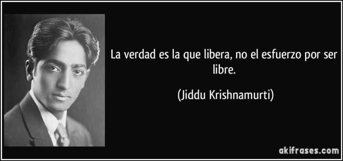 frase-la-verdad-es-la-que-libera-no-el-esfuerzo-por-ser-libre-jiddu-krishnamurti-118343