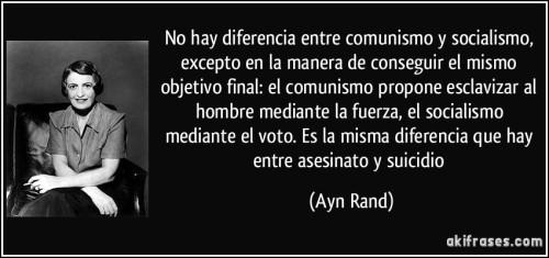 frase-no-hay-diferencia-entre-comunismo-y-socialismo-excepto-en-la-manera-de-conseguir-el-mismo-objetivo-ayn-rand-142098