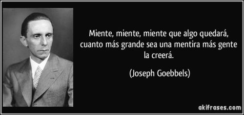 frase-miente-miente-miente-que-algo-quedara-cuanto-mas-grande-sea-una-mentira-mas-gente-la-creera-joseph-goebbels-113509