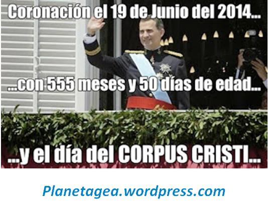 felipe vi coronacion en corpus cristi cuando cumplia de edad 555 meses y 50 dias