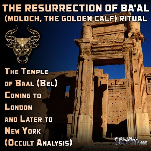 the-temple-of-baal-bel-coming-to-london-and-later-to-new-york-occult-analysis-the-resurrection-of-baal-moloch-the-golden-calf-ritual