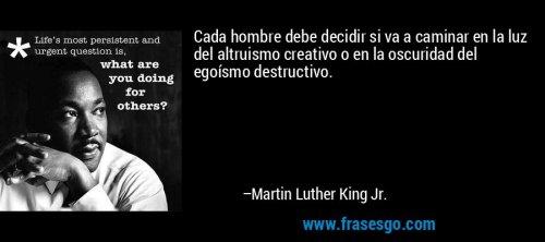 frase-cada_hombre_debe_decidir_si_va_a_caminar_en_la_luz_del_altru-martin_luther_king_jr_